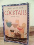 Make your own cocktails by David Biggs